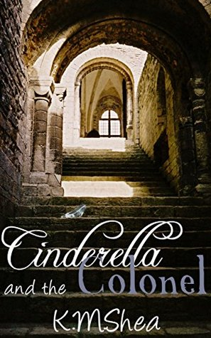 Cinderella and the Colonel (Timeless Fairy Tales #3)